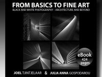 From Basics to Fine Art - Black and white Photography - Architecture and Beyond