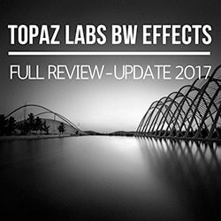 Topaz BW Effects Review