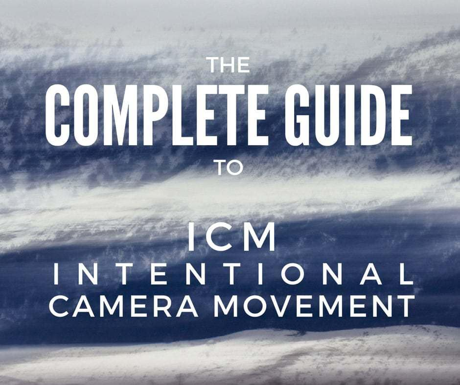 Complete Guide to ICM Intentional Camera Movement: Technique And Artistic Interpretation