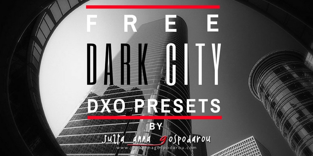 free dxo filmpack presets dark city by julia anna gospodarou