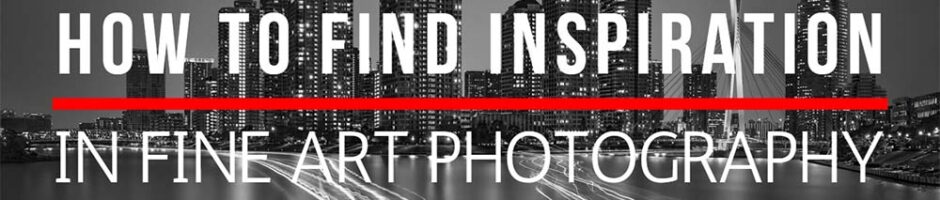 How to find inspiration in fine art photography